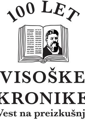 100 let Visoške kronike – Vest na preizkušnji